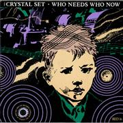 Click here for more info about 'The Crystal Set - Who Need Who Now'