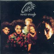 Click here for more info about 'The Cure - Never Enough '