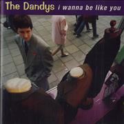 Click here for more info about 'The Dandys - I Wanna Be Like You'