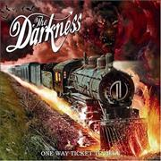 Click here for more info about 'The Darkness - One Way Ticket To Hell... And Back'