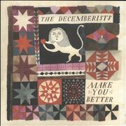 Click here for more info about 'The Decemberists - Make You Better'