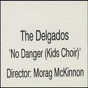 Click here for more info about 'The Delgados - No Danger (Kids Choir)'