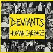 Click here for more info about 'The Deviants - Human Garbage'
