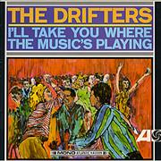 Click here for more info about 'The Drifters - I'll Take You Where The Music's Playing'