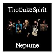 Click here for more info about 'The Duke Spirit - Neptune'