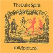 Click here for more info about 'The Duke Spirit - Roll Spirit Roll'