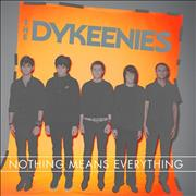 Click here for more info about 'The Dykeenies - Nothing Means Everything'