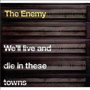 Click here for more info about 'The Enemy - We'll Live And Die In These Towns'