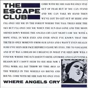Click here for more info about 'The Escape Club - Where Angels Cry'