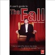 Click here for more info about 'The Fall - A Users Guide To The Fall'