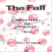 Click here for more info about 'The Fall - Perverted By Language + Live At Leeds'