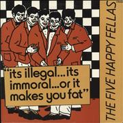 Click here for more info about 'The Five Happy Fellas - It's Illegal, It's Immoral, Or It Makes You Fat'