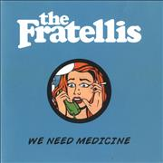 Click here for more info about 'The Fratellis - We Need Medicine'