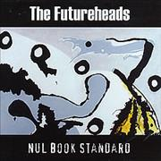 Click here for more info about 'The Futureheads - Nul Book Standard'