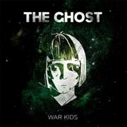 Click here for more info about 'The Ghost (00S) - War Kids'