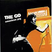 Click here for more info about 'The Go - American Pig'