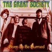Click here for more info about 'The Great Society - Born To Be Burned'