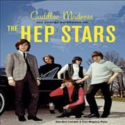 The Hep Stars Cadillac Madness Sweden book