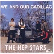 The Hep Stars We And Our Cadillac Sweden CD album
