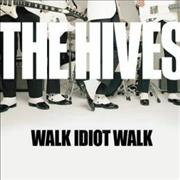 Click here for more info about 'The Hives - Walk Idiot Walk'