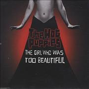 Click here for more info about 'The Hot Puppies - The Girl Who Was Too Beautiful'