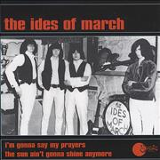 Click here for more info about 'The Ides Of March - I'm Gonna Say My Prayers'