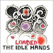 Click here for more info about 'The Idle Hands - Loaded'