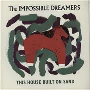 Click here for more info about 'The Impossible Dreamers - This House Built On Sand'