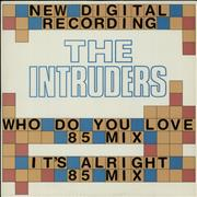 Click here for more info about 'The Intruders - Who Do You Love ('85 Mix)'
