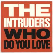 Click here for more info about 'The Intruders - Who Do You Love'