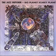 Click here for more info about 'The Jazz Butcher - Big Planet Scarey Planet'