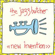 Click here for more info about 'The Jazz Butcher - New Invention'