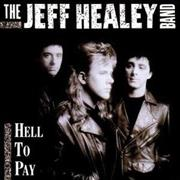 Click here for more info about 'The Jeff Healey Band - Hell To Pay'