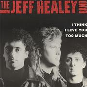 Click here for more info about 'The Jeff Healey Band - I Think I Love You Too Much'