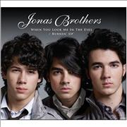 Click here for more info about 'The Jonas Brothers - Burnin' Up / When You Look Me In The Eyes'