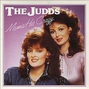 Click here for more info about 'The Judds - Mama He's Crazy'