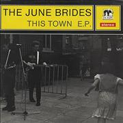 Click here for more info about 'The June Brides - This Town EP'