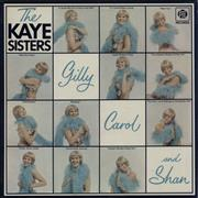 Click here for more info about 'The Kaye Sisters - Gilly, Carol and Shan'