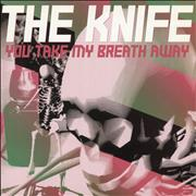 Click here for more info about 'The Knife - You Take My Breath Away'