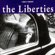 Click here for more info about 'The Liberties - Lonely Tonight'