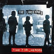 Click here for more info about 'The Libertines - Time For Heroes'