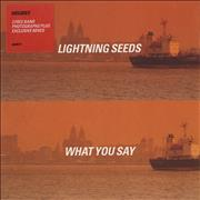 Click here for more info about 'The Lightning Seeds - What You Say - CD 1 & CD 2'
