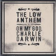 Click here for more info about 'The Low Anthem - Oh My God, Charlie Darwin'