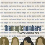 Click here for more info about 'The Magic Numbers - Love Me Like You'