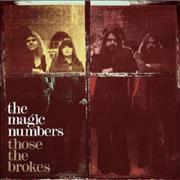 Click here for more info about 'The Magic Numbers - Those The Brokes'