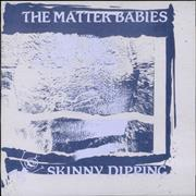 Click here for more info about 'The Matter Babies - Skinny Dipping'