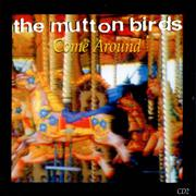 Click here for more info about 'The Mutton Birds - Come Around'