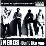 Click here for more info about 'The Nerds - Don't Like You'