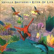 Click here for more info about 'The Neville Brothers - River Of Life'