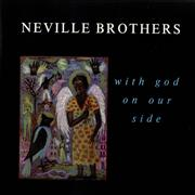 Click here for more info about 'The Neville Brothers - With God On Our Side'